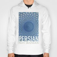 persian Hoodies featuring Persian Pride by Steiner Graphics