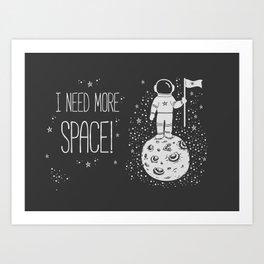I need more space! Art Print