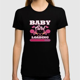 Baby Is Loading Girl Pregnancy Announcement Gift T-shirt