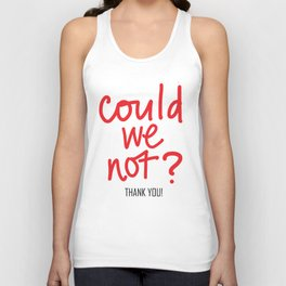 could we not? red Unisex Tank Top