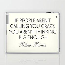 Richard Branson quote, think big, take risks, inspiring, motivational sentence Laptop & iPad Skin