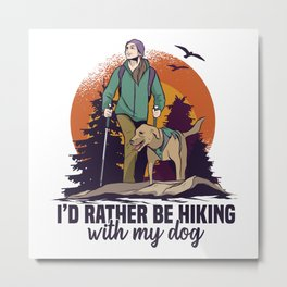 Hiking with my dog Hiker Wife Puppy Gift Metal Print