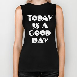 Today Is A Good Day! Biker Tank