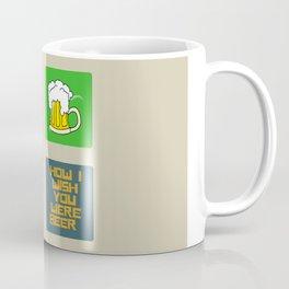 How I Wish You Were A Beer Coffee Mug