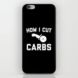 Cut Carbs Funny Quote iPhone Skin