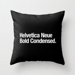 Helvetica Neue Bold Condensed Throw Pillow