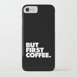 But First Coffee Typography Poster Black and White Office Decor Wake Up Espresso Bedroom Posters iPhone Case