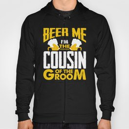 Beer Me I'm The Cousin Of The Groom Hoody