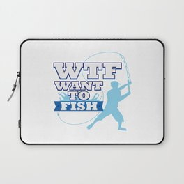 Funny Saying WTF Fishing Angling Fishermen Gift Laptop Sleeve