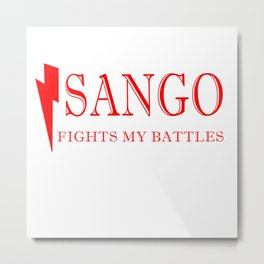 Sango Fights My Battles Metal Print