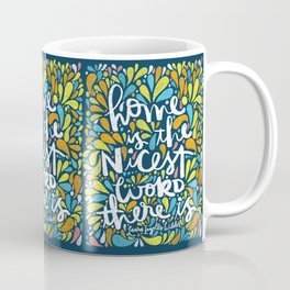 HOME IS THE NICEST WORD THERE IS. Coffee Mug