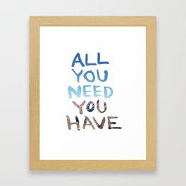 All You Need You Have: By Annessa Braymer  Framed Art Print