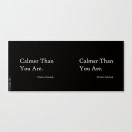 Calmer Than You Are -Black Canvas Print