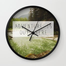 adventure is out there. Wall Clock
