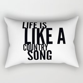 Life is Like a Country Song in Black Rectangular Pillow