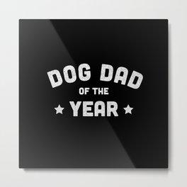 Dog Dad of the Year Metal Print
