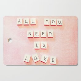All You Need Is Love Cutting Board