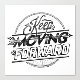KEEP MOVING FORWARD (white) Canvas Print