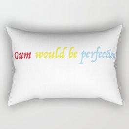 gum would be perfection Rectangular Pillow