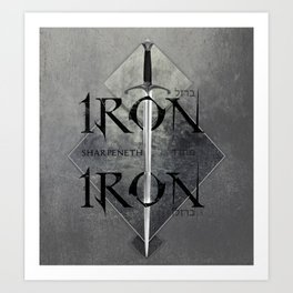 Iron Sharpeneth Iron Art Print