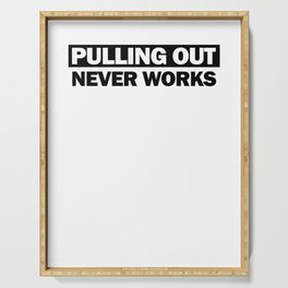 Pulling Out Never Works Anti Brexit English Believer European Union Politics Serving Tray