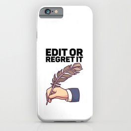 Edit Or Regret It for Author iPhone Case