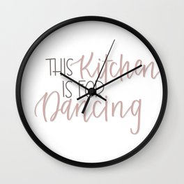 Kitchen Is For Dancing Wall Clock