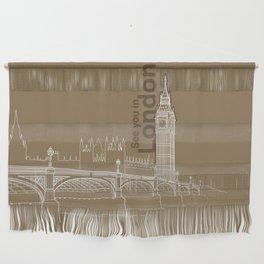 See you in London Wall Hanging