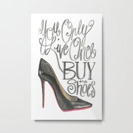 Buy the Shoes Metal Print