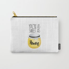 You're As Sweet As Honey Carry-All Pouch