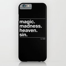 Magic. Madness. Heaven. Sin. iPhone 6s Slim Case
