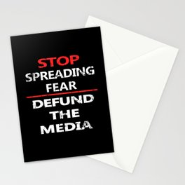 Stop Spreading Fear Defund the Media Stationery Cards