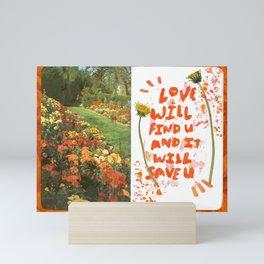 love will find u and it will save u Mini Art Print