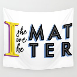 We all matter Wall Tapestry