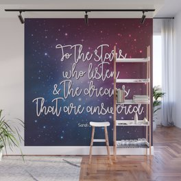 To the stars who listen & the dreams that are answered! Wall Mural