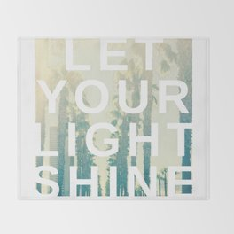 Let your light shine Throw Blanket