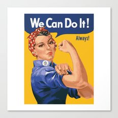 We Can Do It! Always! Canvas Print