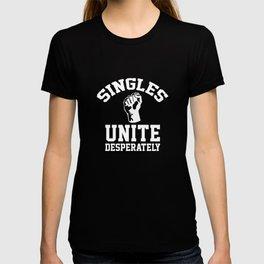 Singles Unite Desperately T-shirt