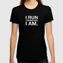 I RUN THEREFORE I AM T-shirt