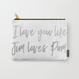 Like Jim Loves Pam Carry-All Pouch