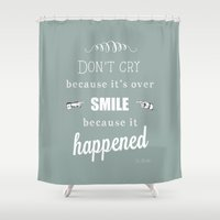 dr seuss Shower Curtains featuring Dr Seuss Quote print - Don't cry cos it's over  by Dickens ink.