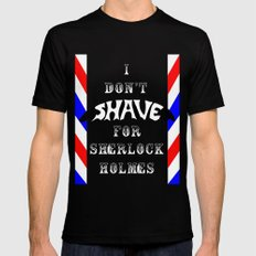 I Don't Shave for Sherlock Holmes Black MEDIUM Mens Fitted Tee