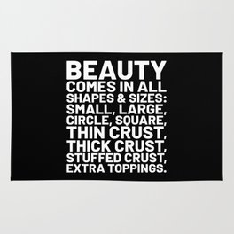 Beauty Comes in All Shapes and Sizes Pizza (Black & White) Rug