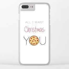 All I Want For Christmas is You ... Pizza Clear iPhone Case