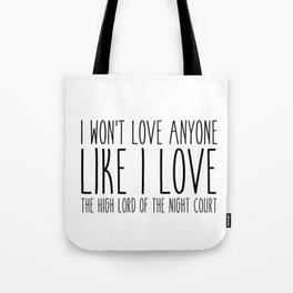 high lord (a court of mist and fury) Tote Bag