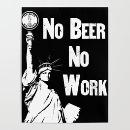 No Beer - No Work - Anti Prohibition Poster