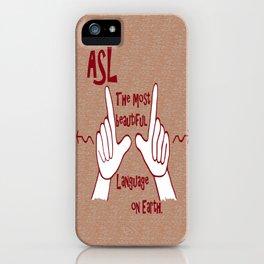 ASL Most Beautiful Language iPhone Case