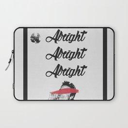 ALRIGHT ALRIGHT ALRIGHT   Matthew McConaughey Laptop Sleeve