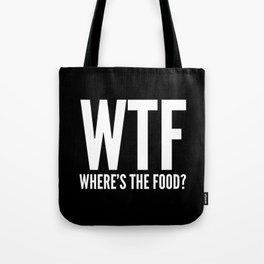 WTF Where's The Food (Black & White) Tote Bag