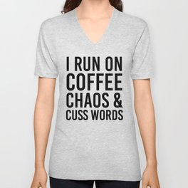 I Run On Coffee, Chaos & Cuss Words Unisex V-Neck